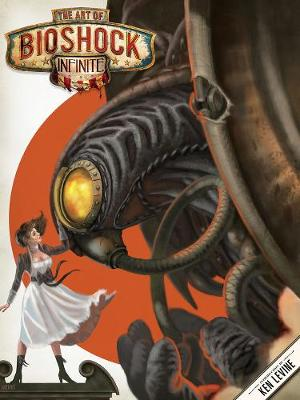 The Art of BioShock Infinite - Irrational Games