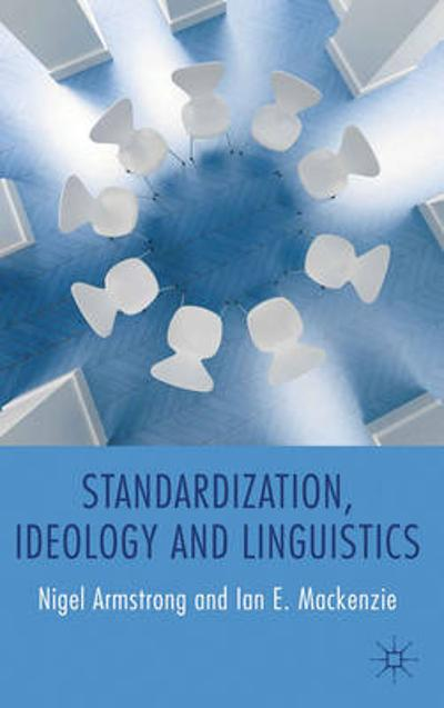 Standardization, Ideology and Linguistics - N. Armstrong