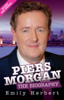Piers Morgan - The Biography - Emily Herbert
