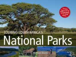 Touring South Africa's National Parks - Michael Brett