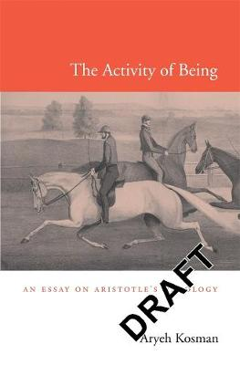 The Activity of Being - Kosman, Louis Aryeh