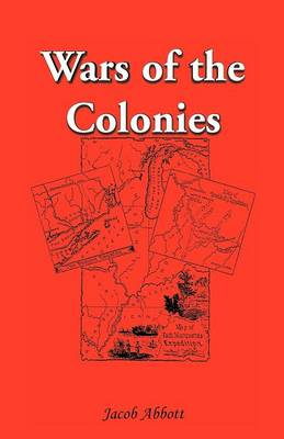 Wars of the Colonies - Jacob Abbott