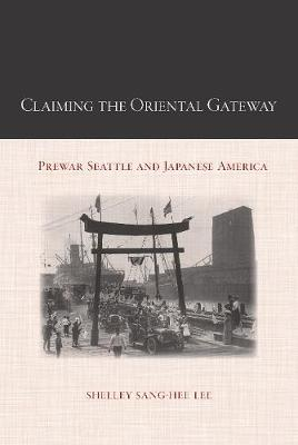 Claiming the Oriental Gateway - Lee, Shelley Sang-Hee