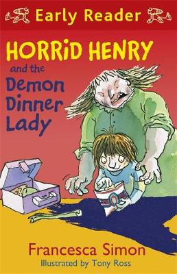 Horrid Henry and the Demon Dinner Lady - Francesca Simon