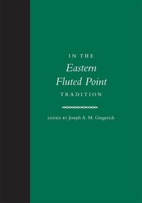 In the Eastern Fluted Point Tradition - Joseph A M Gingerich