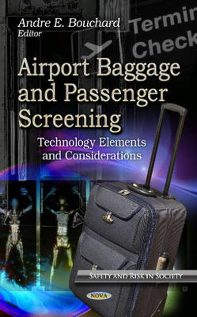 Airport Baggage & Passenger Screening - Andre E. Bouchard