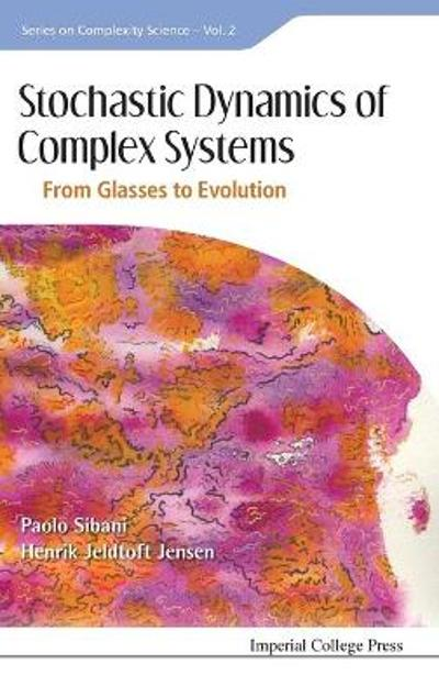 Stochastic Dynamics Of Complex Systems: From Glasses To Evolution - Henrik Jeldtoft Jensen