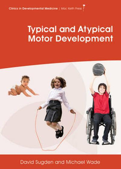 Typical and Atypical Motor Development - David Sugden