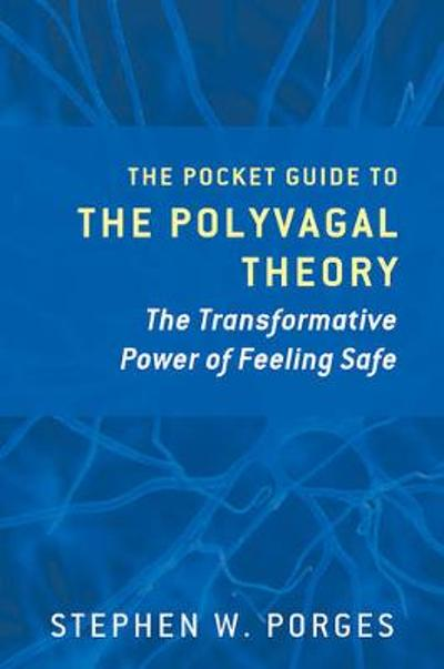 The Pocket Guide to the Polyvagal Theory - Stephen W. Porges