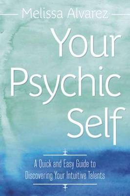 Your Psychic Self - Melissa Alvarez