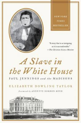 A Slave in the White House - Elizabeth Dowling Taylor