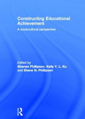Constructing Educational Achievement - Sivanes Phillipson