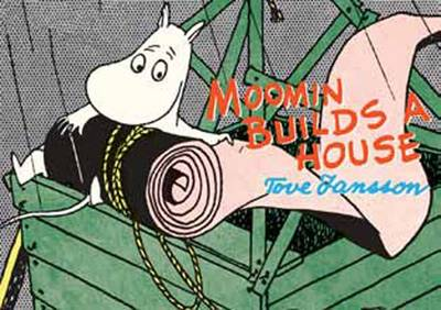 Moomin Builds a House - Tove Jansson
