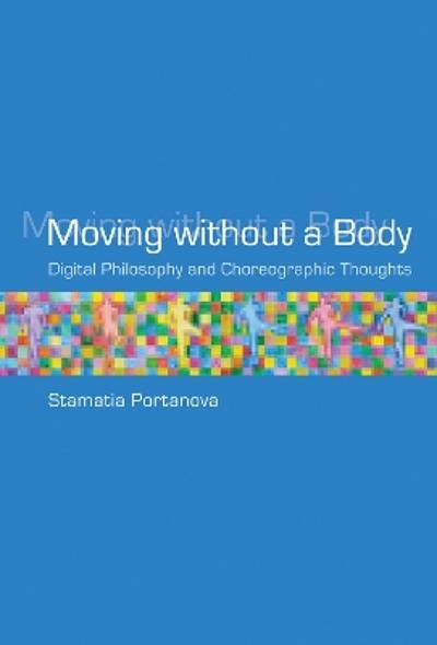 Moving without a Body - Stamatia Portanova