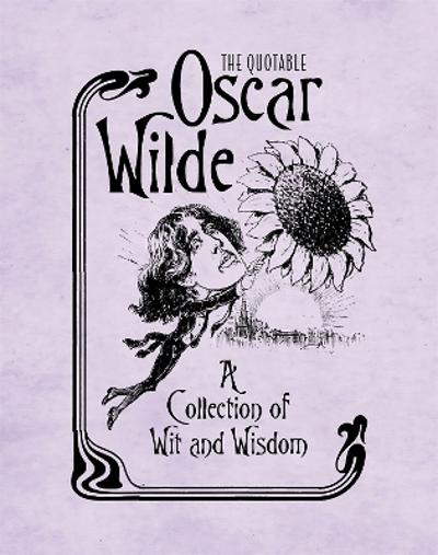 The Quotable Oscar Wilde - Running Press