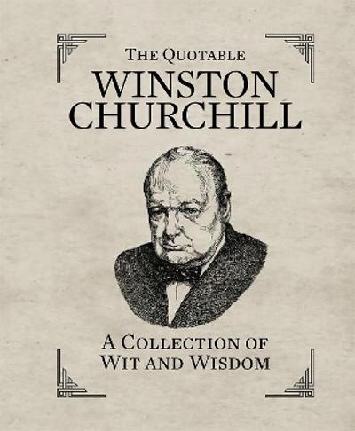 The Quotable Winston Churchill - Running Press
