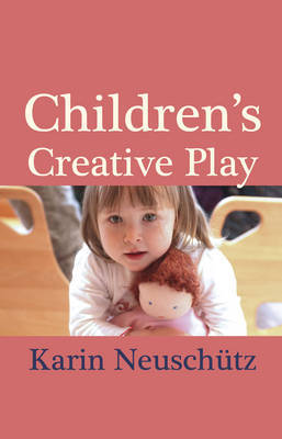 Children's Creative Play - Karin Neuschutz