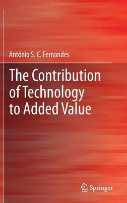 The Contribution of Technology to Added Value - Fernandes, Antonio C.