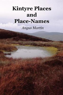 Kintyre Places and Place-Names - Angus Martin