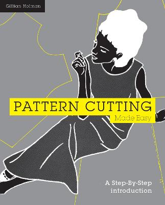 Pattern Cutting Made Easy - Gillian Holman
