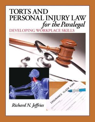 Torts and Personal Injury Law for the Paralegal - Richard Jeffries