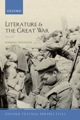 Literature and the Great War 1914-1918 - Randall Stevenson