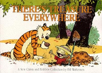 There's treasure everywhere - Bill Watterson