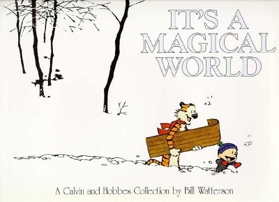 It's a magical world - Bill Watterson