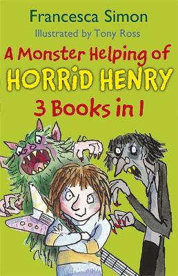 A Monster Helping of Horrid Henry - Francesca Simon