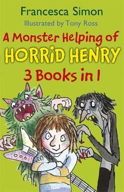 A Monster Helping of Horrid Henry 3-in-1 - Francesca Simon