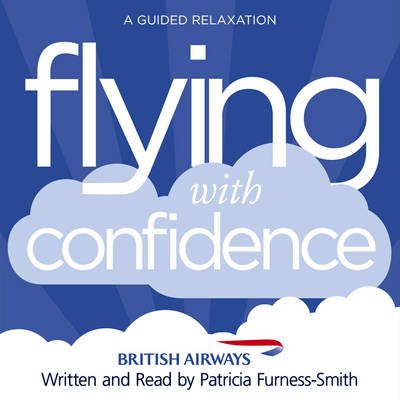 Flying with Confidence - Patricia Furness-Smith