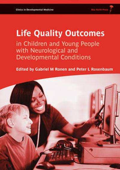 Life Quality Outcomes in Children and Young People with Neurological and Developmental Conditions - Gabriel M. Ronen