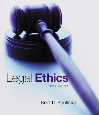 Legal Ethics - Kent Kauffman