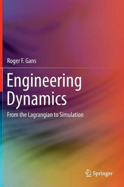 Engineering Dynamics - Roger F. Gans