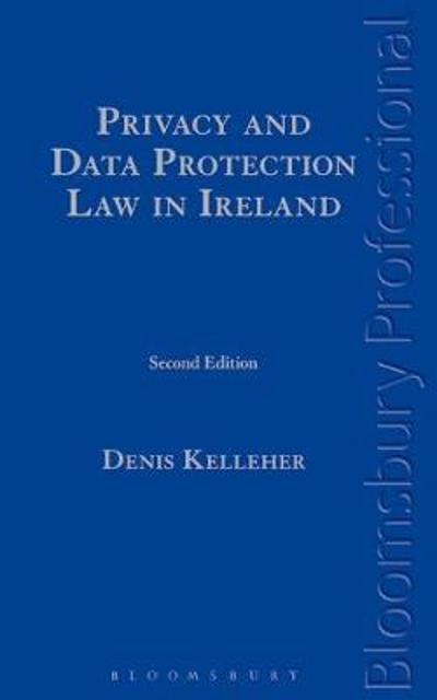 Privacy and Data Protection Law in Ireland - Denis Kelleher