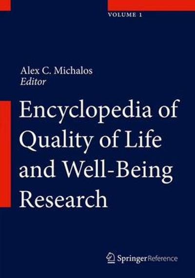 Encyclopedia of Quality of Life and Well-Being Research - Alex C. Michalos