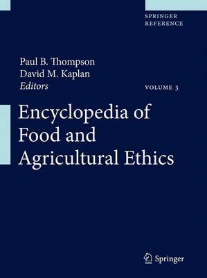 Encyclopedia of Food and Agricultural Ethics - Paul B. Thompson