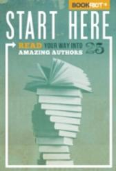 Start Here: Read Your Way into 25 Amazing Authors - Jeff O'Neal Rebecca Joines Schinsky