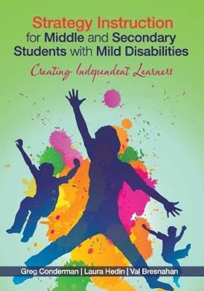 Strategy Instruction for Middle and Secondary Students with Mild Disabilities - Gregory J. Conderman