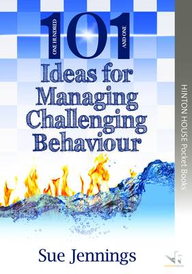 101 Ideas for Managing Challenging Behaviour - Sue Jennings