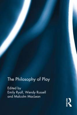 The Philosophy of Play - Emily Ryall