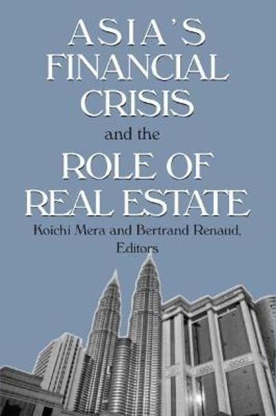 Asia's Financial Crisis and the Role of Real Estate - Koichi Mera