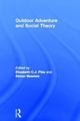 Outdoor Adventure and Social Theory - Elizabeth C. J. Pike