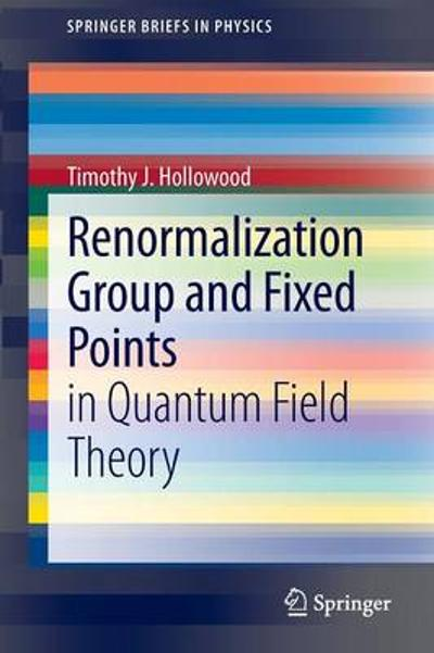 Renormalization Group and Fixed Points - T. J. Hollowood