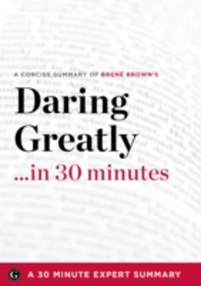 Daring Greatly - 30 Minute Expert Summary