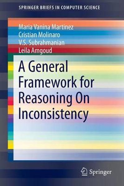 A General Framework for Reasoning On Inconsistency - Maria Vanina Martinez
