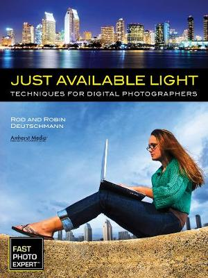 Just Available Light - Robin Deutschmann