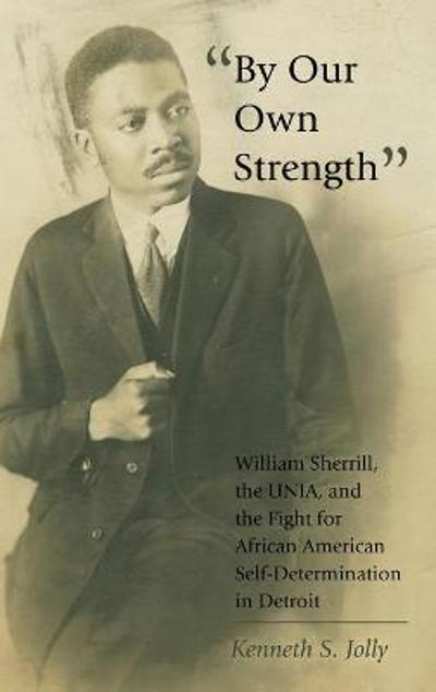 """By Our Own Strength"" - Kenneth S. Jolly"