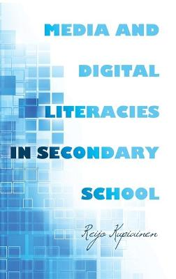 Media and Digital Literacies in Secondary School - Reijo Kupiainen