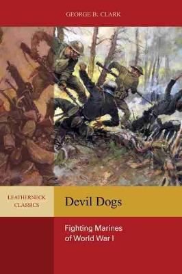 Devil Dogs - George B Clark